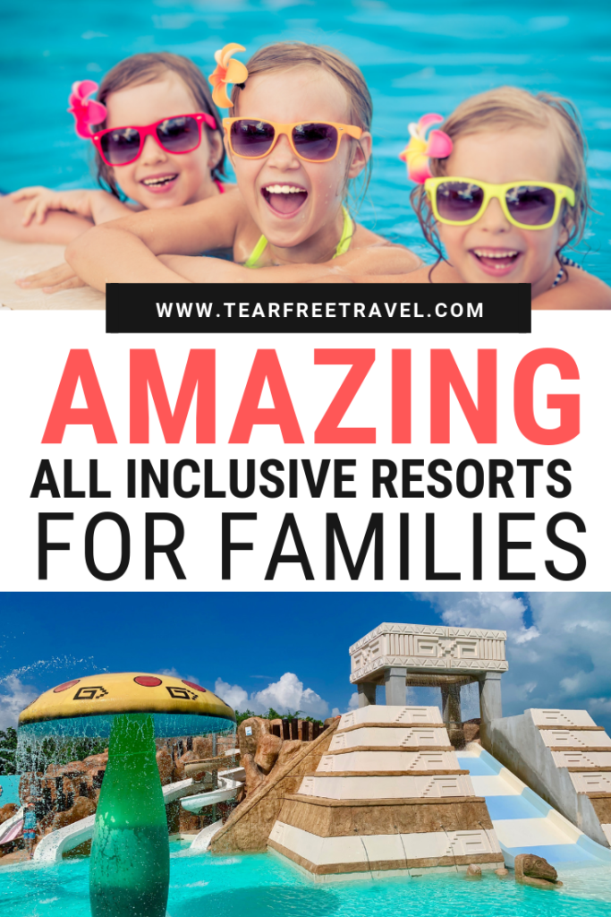 Amazing All Inclusive Resorts for Families