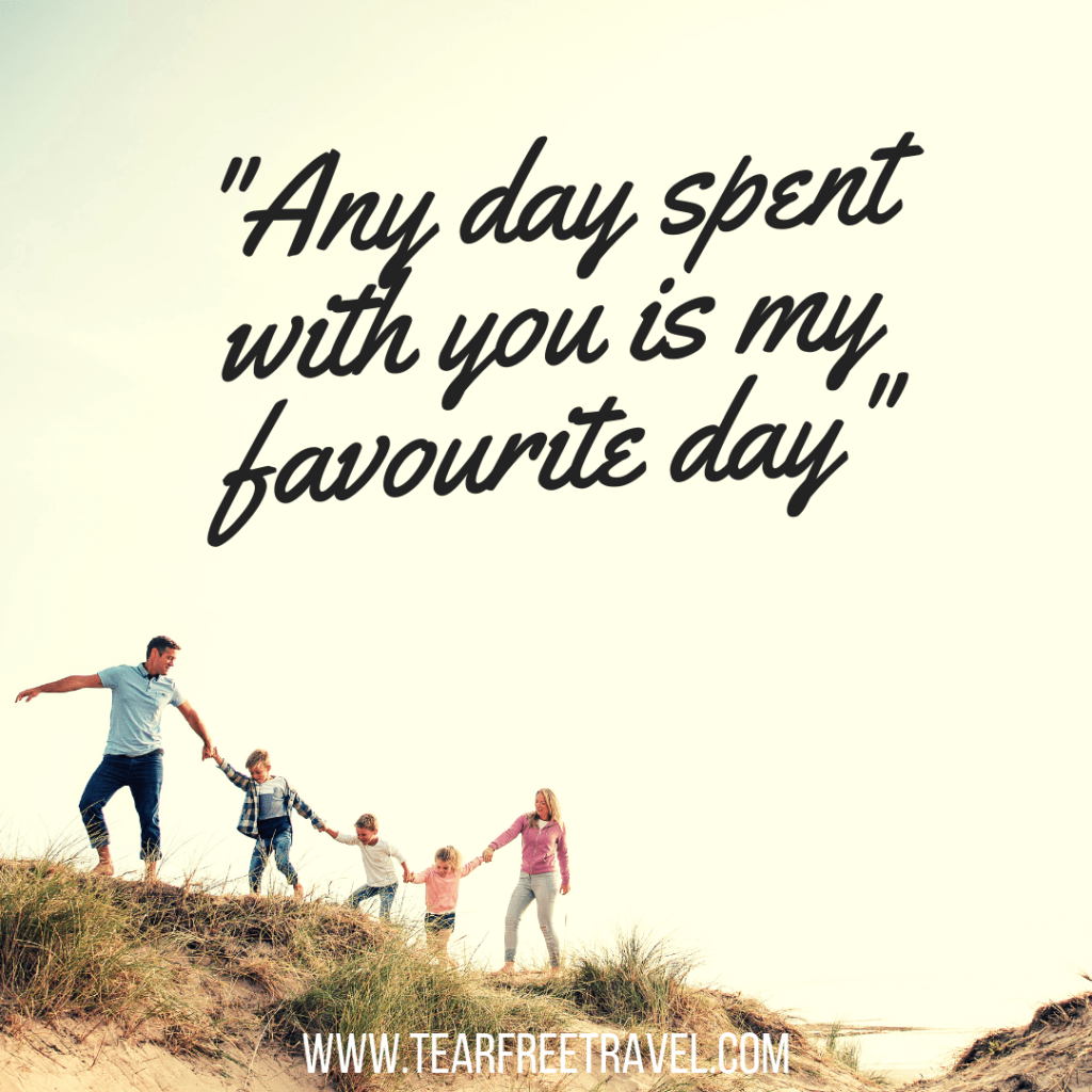 Any day spent with you is my favourite day | Kids travel quotes