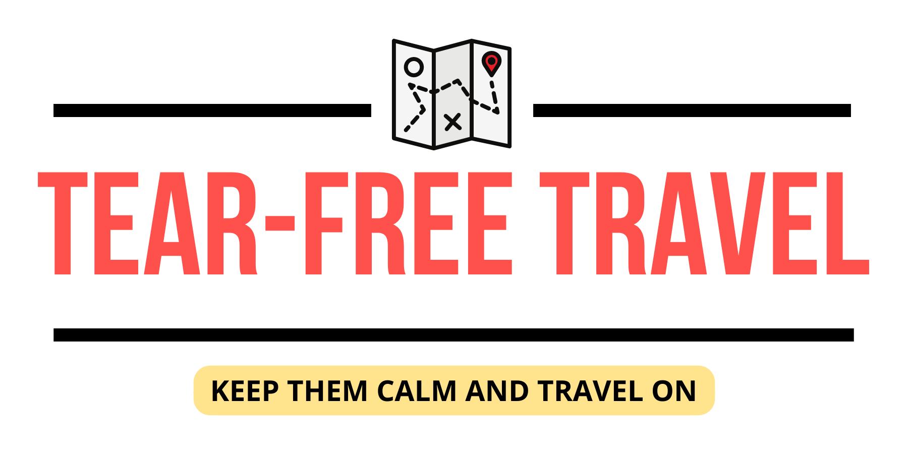 Tear Free Travel